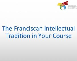 Teaching the Franciscan Intellectual Tradition in Your Course